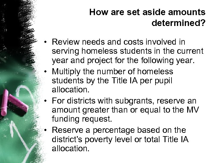 How are set aside amounts determined? • Review needs and costs involved in serving
