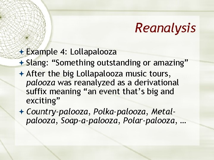 "Reanalysis Example 4: Lollapalooza Slang: ""Something outstanding or amazing"" After the big Lollapalooza music"
