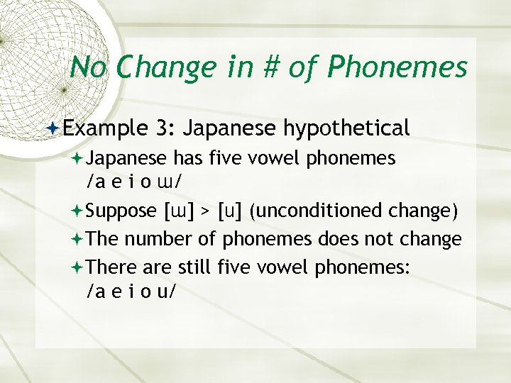 No Change in # of Phonemes Example 3: Japanese hypothetical Japanese has five vowel