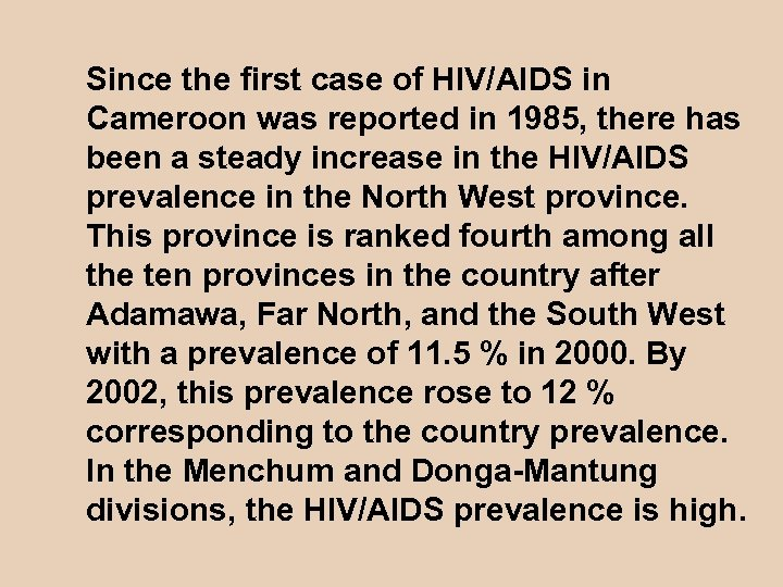 Since the first case of HIV/AIDS in Cameroon was reported in 1985, there has
