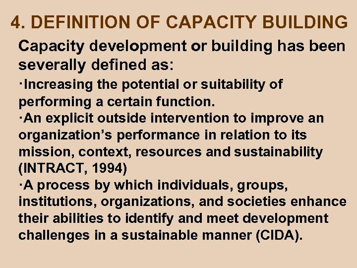 4. DEFINITION OF CAPACITY BUILDING Capacity development or building has been severally defined as: