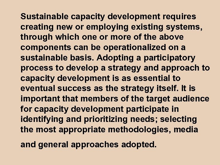 Sustainable capacity development requires creating new or employing existing systems, through which one or