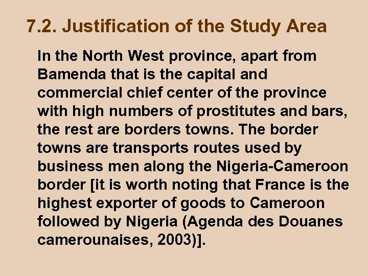 7. 2. Justification of the Study Area In the North West province, apart from