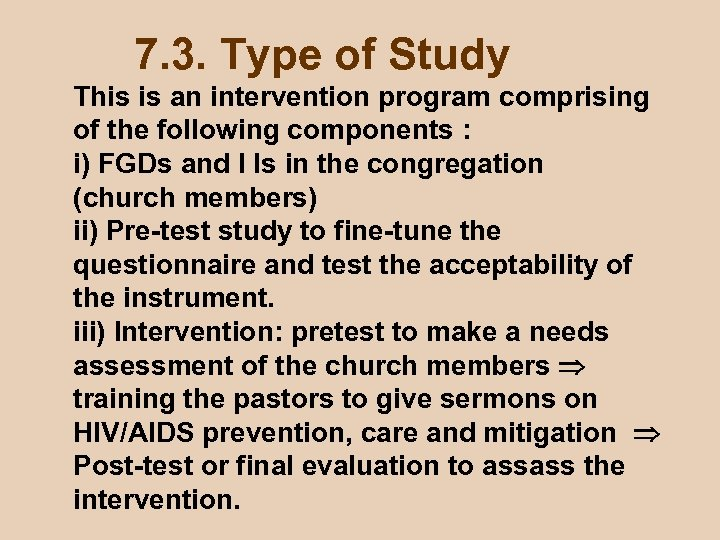 7. 3. Type of Study This is an intervention program comprising of the following