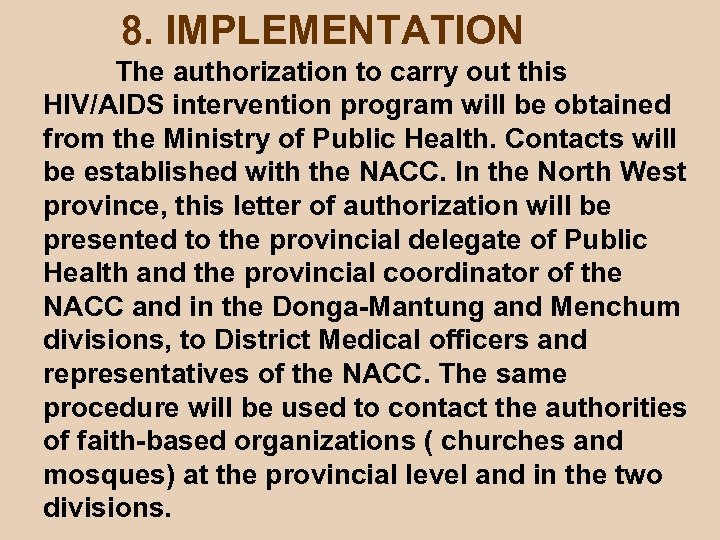 8. IMPLEMENTATION The authorization to carry out this HIV/AIDS intervention program will be obtained