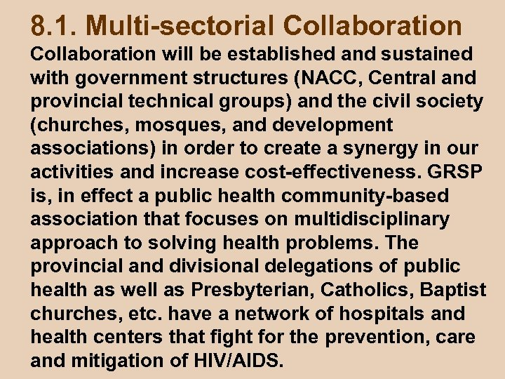 8. 1. Multi-sectorial Collaboration will be established and sustained with government structures (NACC, Central