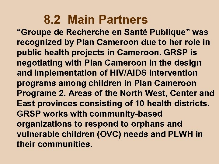 "8. 2 Main Partners ""Groupe de Recherche en Santé Publique"" was recognized by Plan"