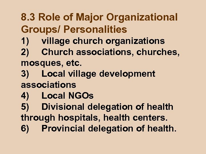 8. 3 Role of Major Organizational Groups/ Personalities 1) village church organizations 2) Church