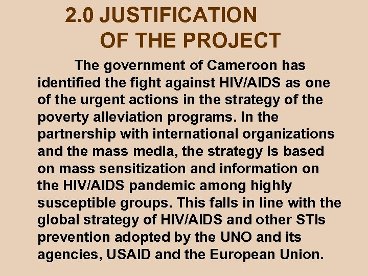 2. 0 JUSTIFICATION OF THE PROJECT The government of Cameroon has identified the fight