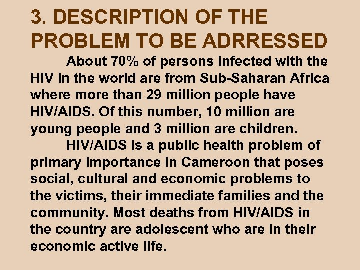 3. DESCRIPTION OF THE PROBLEM TO BE ADRRESSED About 70% of persons infected with