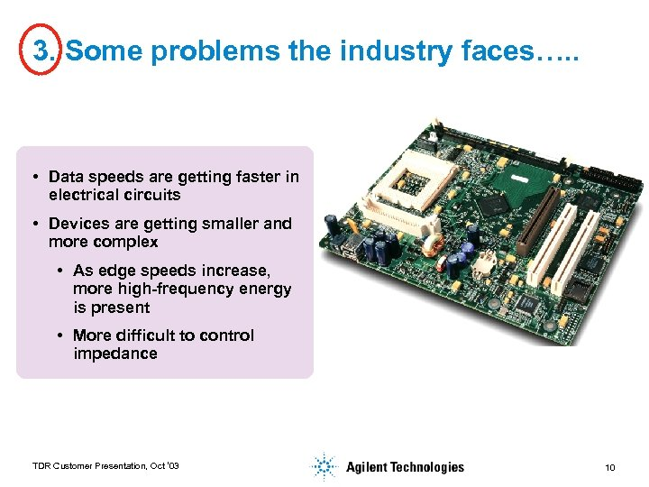 3. Some problems the industry faces…. . • Data speeds are getting faster in