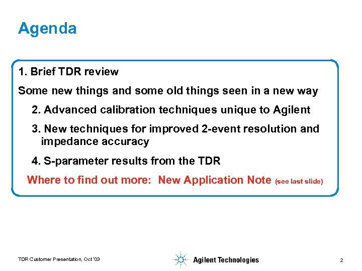 Agenda 1. Brief TDR review Some new things and some old things seen in
