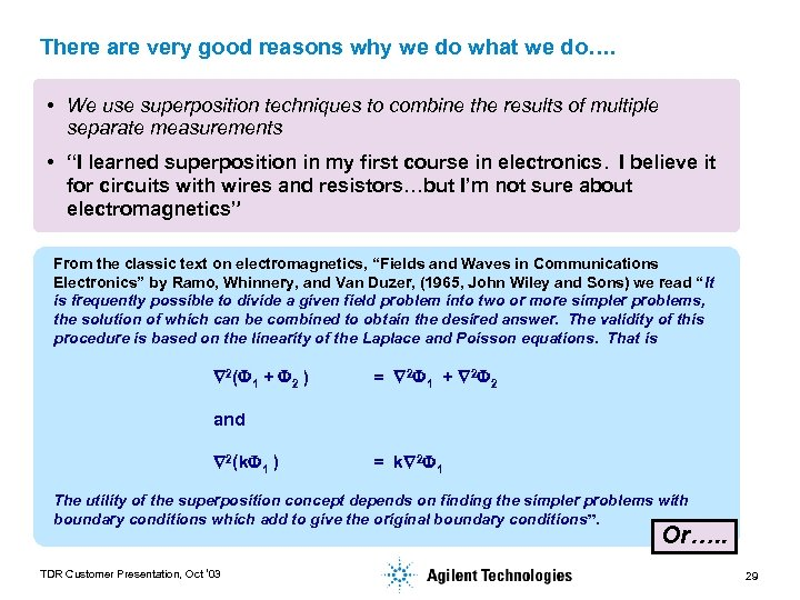 There are very good reasons why we do what we do…. • We use