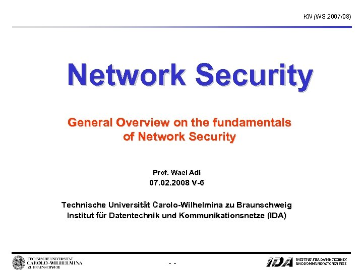 KN (WS 2007/08) Network Security General Overview on the fundamentals of Network Security Prof.