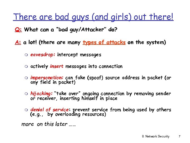 """There are bad guys (and girls) out there! Q: What can a """"bad guy/Attacker"""""""