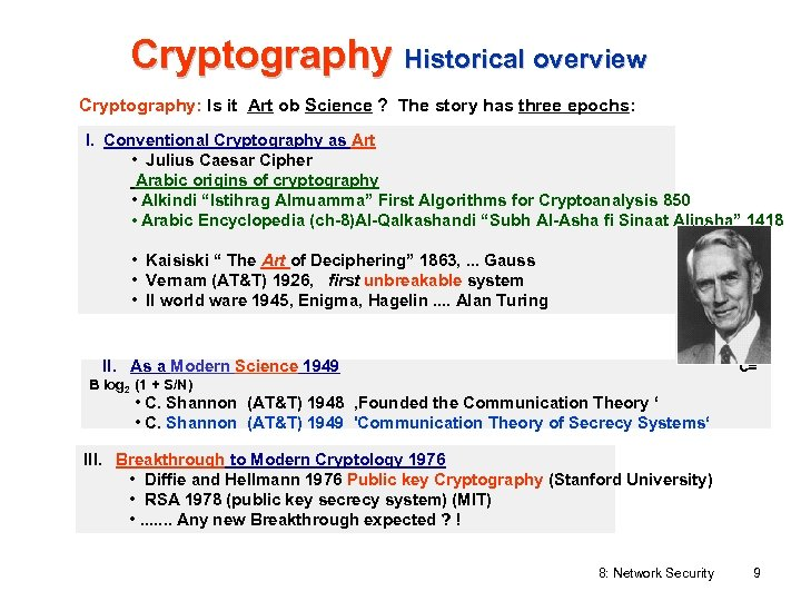 Cryptography Historical overview Cryptography: Is it Art ob Science ? The story has three