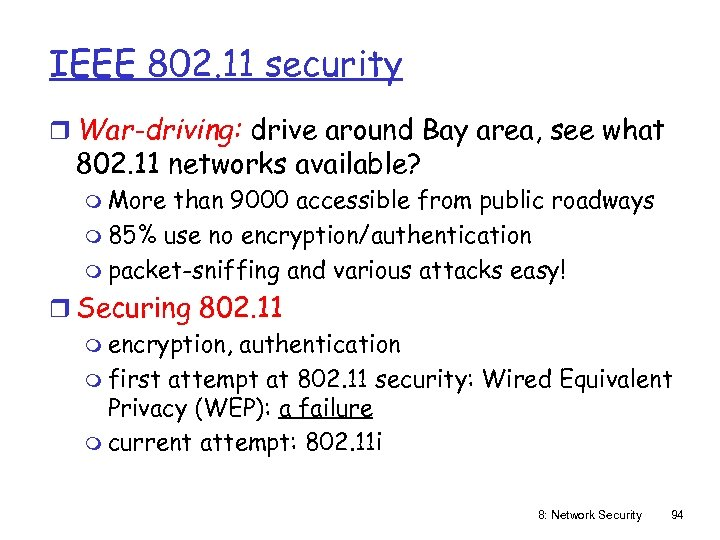 IEEE 802. 11 security r War-driving: drive around Bay area, see what 802. 11