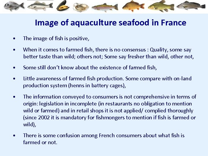 Image of aquaculture seafood in France • The image of fish is positive, •