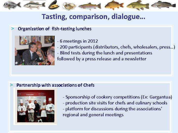Tasting, comparison, dialogue… > Organization of fish-tasting lunches - 6 meetings in 2012 -
