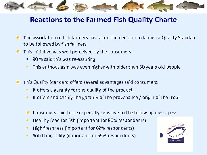 Reactions to the Farmed Fish Quality Charte The association of fish farmers has taken