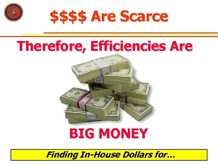 $$$$ Are Scarce Therefore, Efficiencies Are BIG MONEY Finding In-House Dollars for…