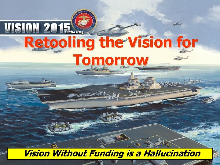 Retooling the Vision for Tomorrow Vision Without Funding is a Hallucination