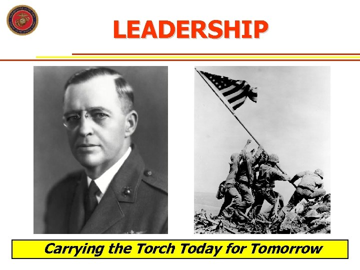 LEADERSHIP Carrying the Torch Today for Tomorrow