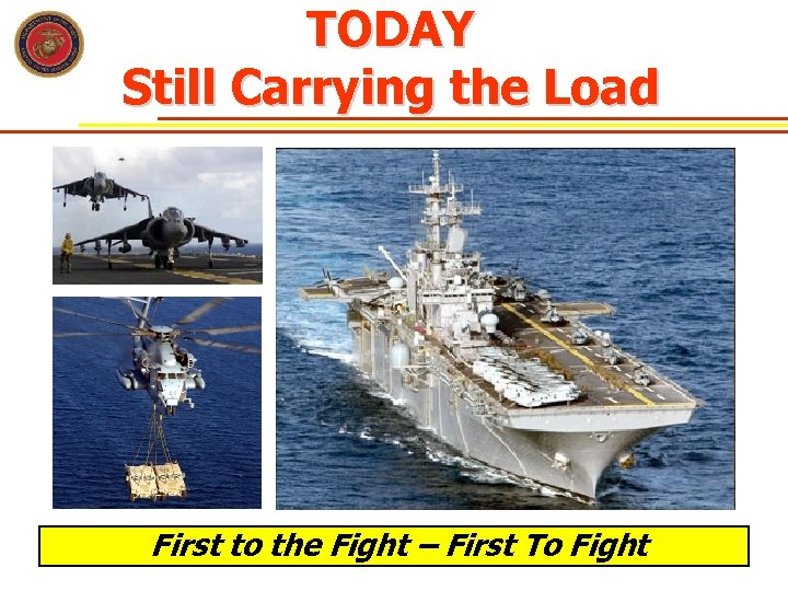 TODAY Still Carrying the Load First to the Fight – First To Fight