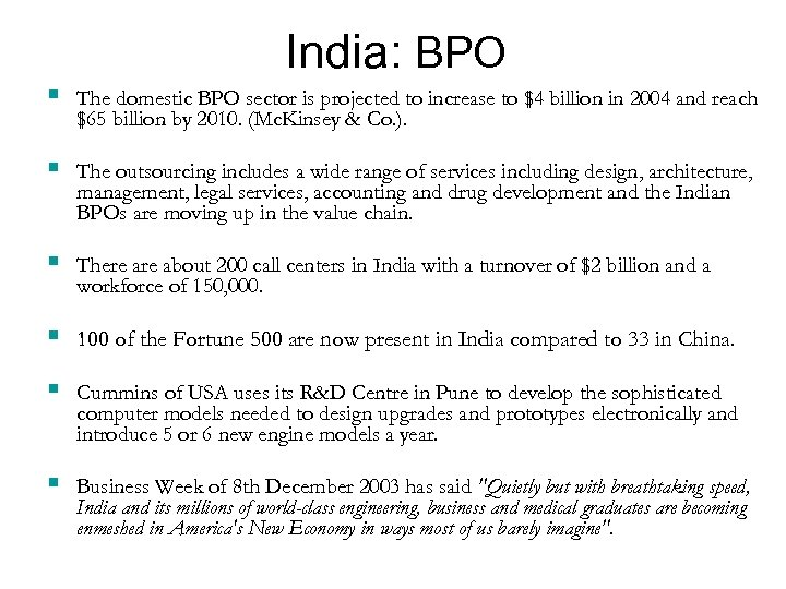 India: BPO § The domestic BPO sector is projected to increase to $4 billion