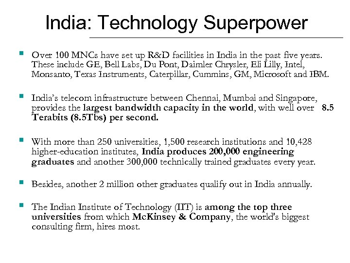 India: Technology Superpower § Over 100 MNCs have set up R&D facilities in India