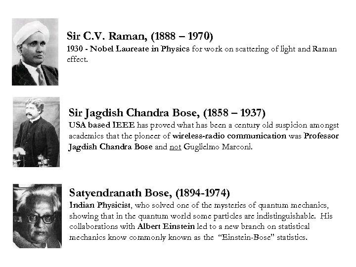 Sir C. V. Raman, (1888 – 1970) 1930 - Nobel Laureate in Physics for
