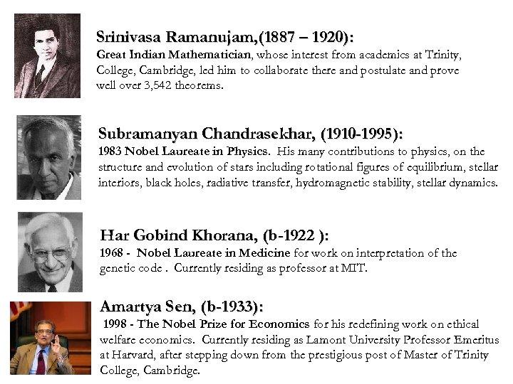 Srinivasa Ramanujam, (1887 – 1920): Great Indian Mathematician, whose interest from academics at Trinity,