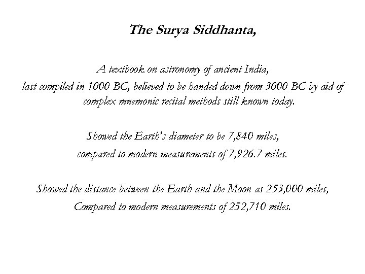 The Surya Siddhanta, A textbook on astronomy of ancient India, last compiled in 1000