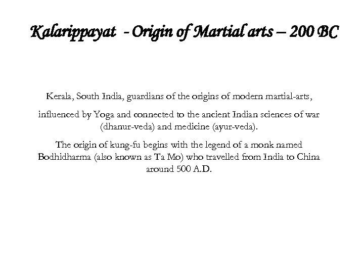 Kalarippayat - Origin of Martial arts – 200 BC Kerala, South India, guardians of