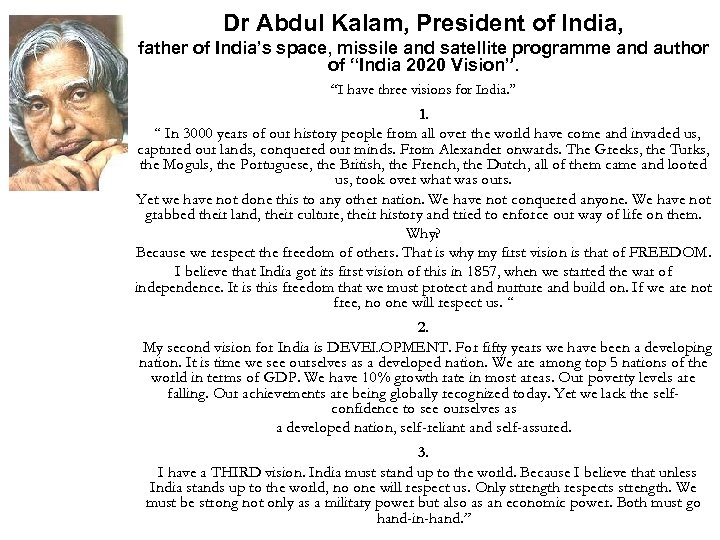 Dr Abdul Kalam, President of India, father of India's space, missile and satellite programme