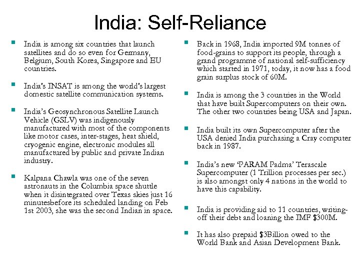 India: Self-Reliance § India is among six countries that launch satellites and do so