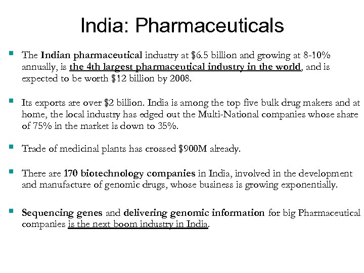 India: Pharmaceuticals § The Indian pharmaceutical industry at $6. 5 billion and growing at