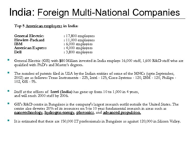 India: Foreign Multi-National Companies Top 5 American employers in India: General Electric: Hewlett-Packard IBM