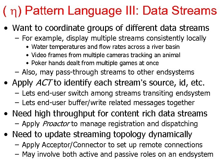 ( ) Pattern Language III: Data Streams • Want to coordinate groups of different
