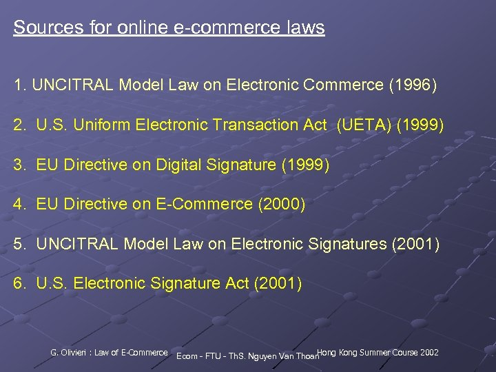 Sources for online e commerce laws 1. UNCITRAL Model Law on Electronic Commerce (1996)