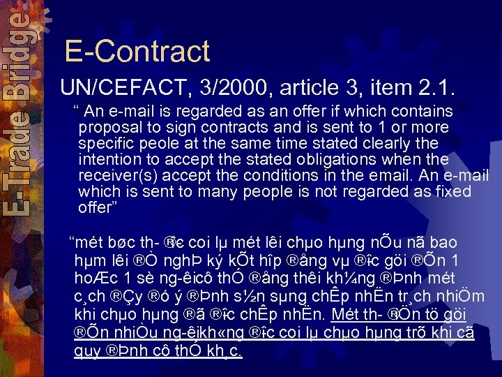 """E Contract UN/CEFACT, 3/2000, article 3, item 2. 1. """" An e mail is"""