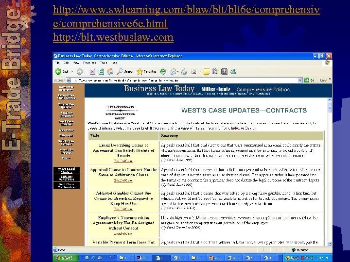 http: //www. swlearning. com/blaw/blt 6 e/comprehensive 6 e. html http: //blt. westbuslaw. com