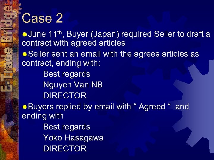 Case 2 ®June 11 th, Buyer (Japan) required Seller to draft a contract with