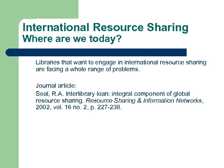 International Resource Sharing Where are we today? Libraries that want to engage in international