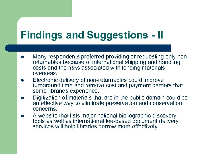 Findings and Suggestions - II l l Many respondents preferred providing or requesting only