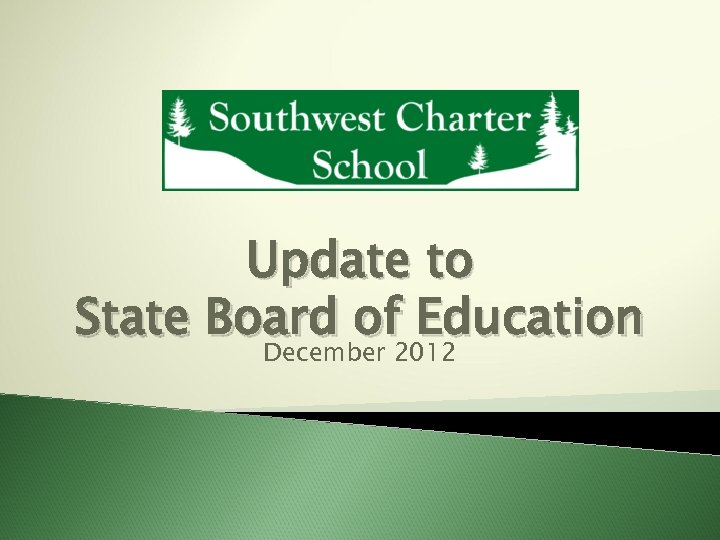 Update to State Board of Education December 2012