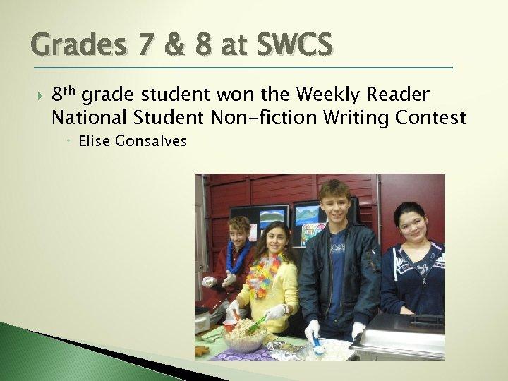 Grades 7 & 8 at SWCS 8 th grade student won the Weekly Reader