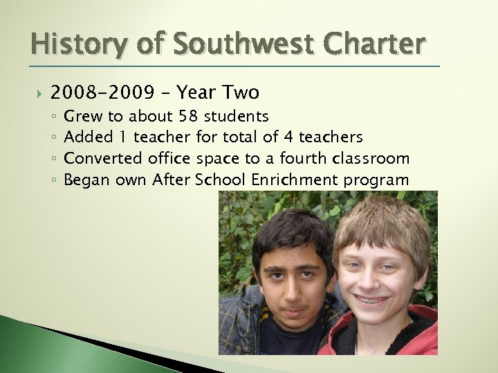 History of Southwest Charter 2008 -2009 – Year Two ◦ ◦ Grew to about