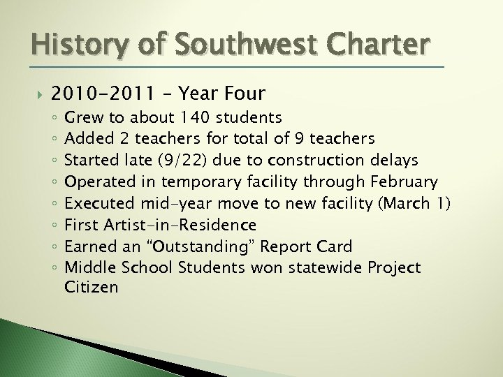 History of Southwest Charter 2010 -2011 – Year Four ◦ ◦ ◦ ◦ Grew