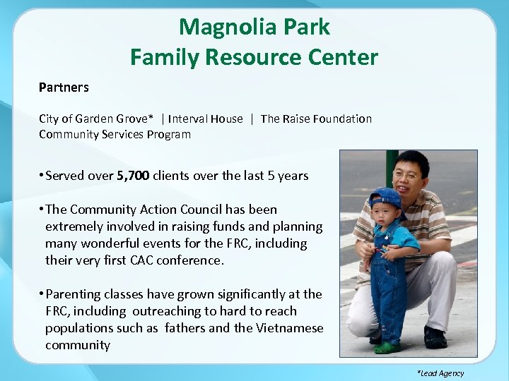 Magnolia Park Family Resource Center Partners City of Garden Grove* | Interval House |